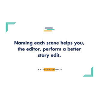 Why Naming Each Scene is Important for Story Editors
